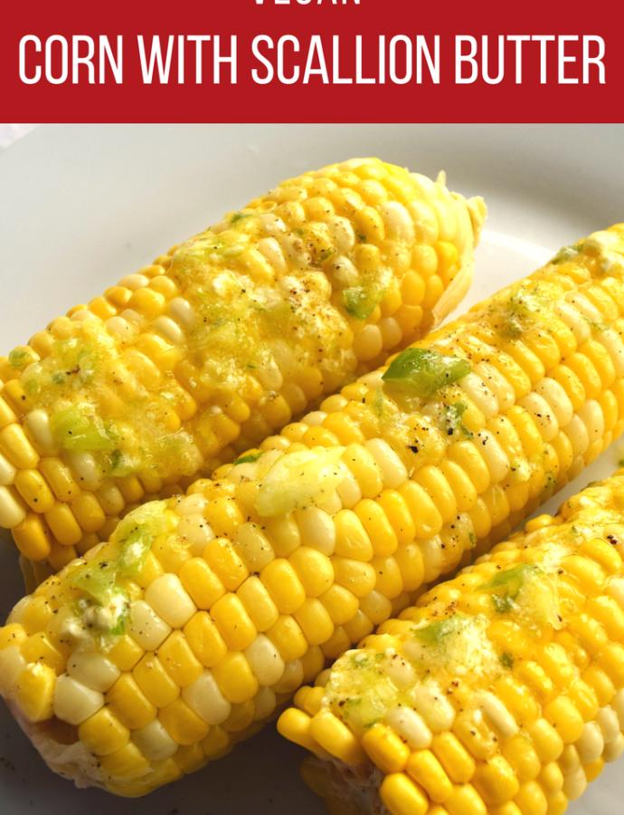 Corn with Scallion Vegan Butter